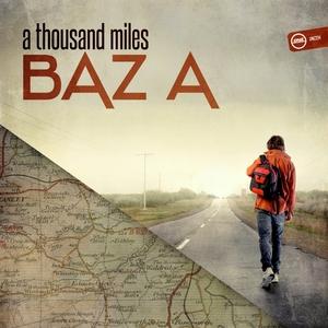 BAZ A - A Thousand Miles