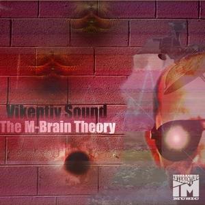VIKENTIY SOUND - The M-Brain Theory EP