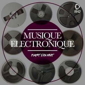 VARIOUS - Musique Electronique Vol Dix-Huit