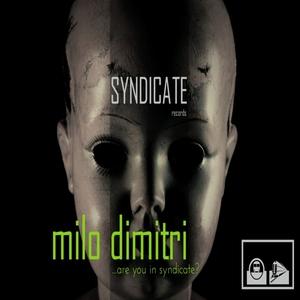 MILO DIMITRI - ...Are You In Syndicate?
