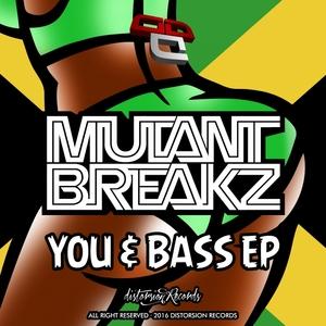 MUTANTBREAKZ - You & Bass EP
