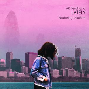 AR FERDINAND feat DAPHNE - Lately