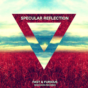 FAST & FURIOUS - Specular Reflection