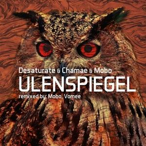 CHAMAE/DESATURATE/MOBO - Ulenspiegel
