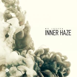 MR JOSEPH - Inner Haze