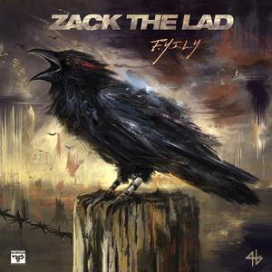 ZACK THE LAD - F.Y.I.L.Y.