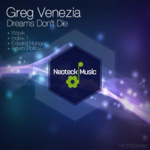 GREG VENEZIA - Dreams Don't Die