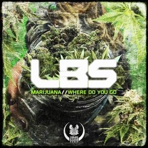 LBS - Marijuana/Where Do You Go