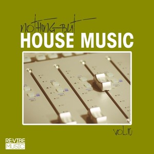 VARIOUS - Nothing But House Music Vol 10