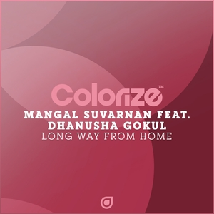 MANGAL SUVARNAN feat DHANUSHA GOKUL - Long Way From Home