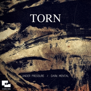 TORN - Under Pressure/Dark Mental