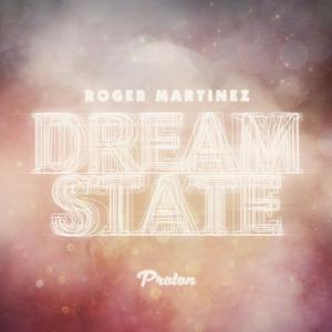 ROGER MARTINEZ - Dream State