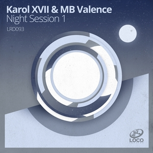 KAROL XVII & MB VALENCE - Night Session 1