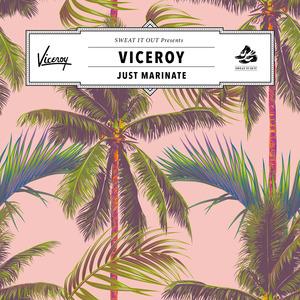 VICEROY - Just Marinate