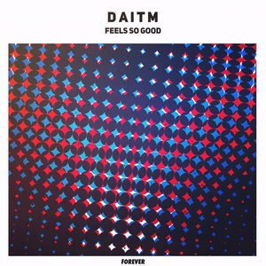 DAITM - Feels So Good