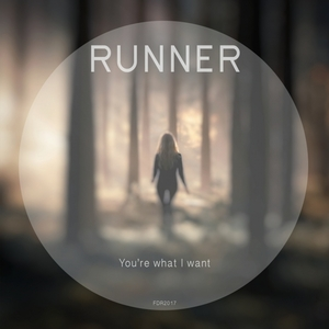 RUNNER - You're What I Want