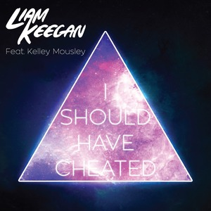 LIAM KEEGAN feat KELSEY MOUSELY - I Should Have Cheated