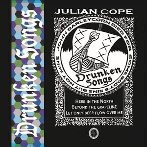 JULIAN COPE - Drunken Songs