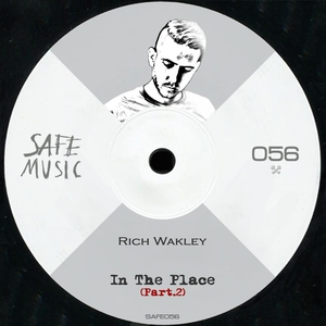 RICH WAKLEY - In The Place, Pt 2/The Remixes