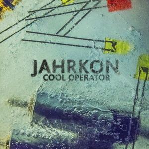 JAHRKON - Cool Operator EP