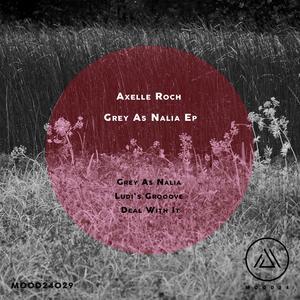 AXELLE ROCH - Grey As Nalia EP