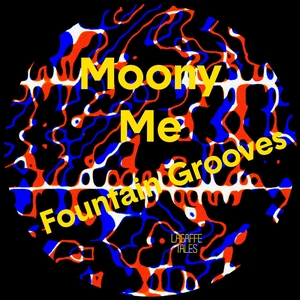 MOONY ME - Fountain Grooves