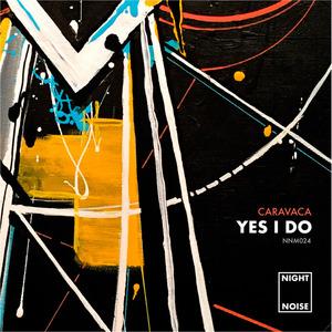 CARAVACA - Yes I Do