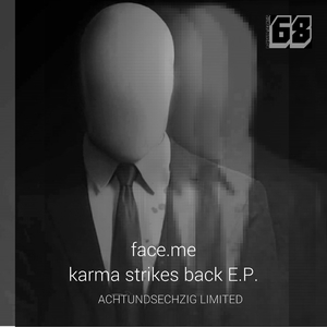 FACE ME - Karma Strikes Back