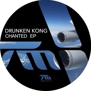 DRUNKEN KONG - Chanted