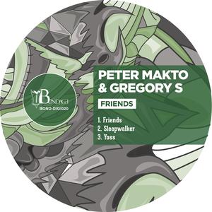 PETER MAKTO & GREGORY S - Friends