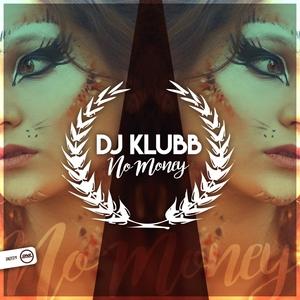 DJ KLUBB - No Money