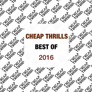VARIOUS - Best Of Cheap Thrills 2016