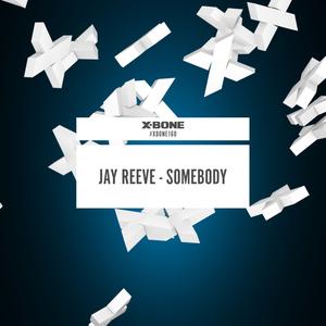 JAY REEVE - Somebody