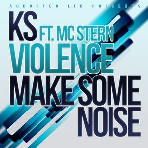 KS - Violence/Make Some Noise