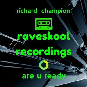 RICHARD CHAMPION - Are U Ready