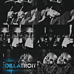 J DILLA - Dillatroit (Explicit)