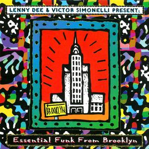 LENNY DEE & VICTOR SIMONELLI - Essential Funk From Brooklyn