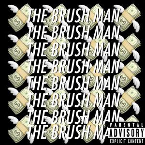 THE BRUSH MAN - Illegal Sh!t