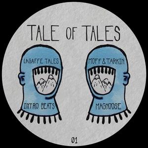 MAGNOOSE/LAGAFFE TALES/MOFF/TARKIN/INTRO BEATS - Tale Of Tales