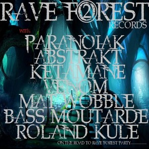 VARIOUS - Rave Forest 02 On The Road To Rave Forest Party