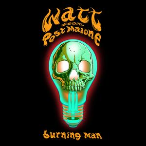 WATT feat POST MALONE - Burning Man (Explicit)