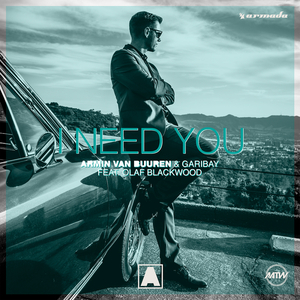 ARMIN VAN BUUREN feat OLAF BLACKWOOD - I Need You