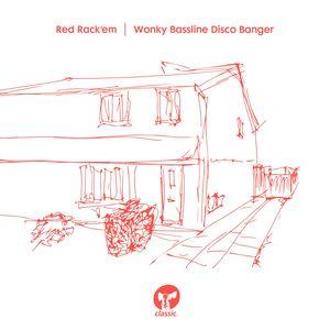 RED RACK'EM - Wonky Bassline Disco Banger (Radio Edit)