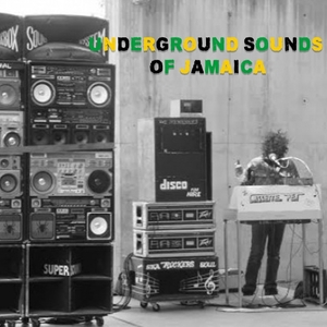 VARIOUS - Underground Sounds Of Jamaica