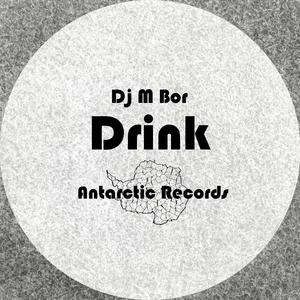 DJ M BOR - Drink