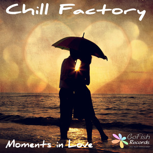 CHILL FACTORY - Moments In Love