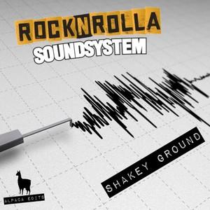 ROCKNROLLA SOUNDSYSTEM - Shakey Ground