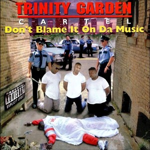 TRINITY GARDEN CARTEL - Donat Blame It On Da Music (Explicit)