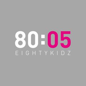 80KIDZ - 80:05