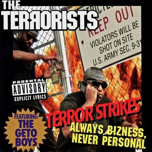 THE TERRORISTS - Terror Strikes Always Bizness, Never Personal (Explicit)